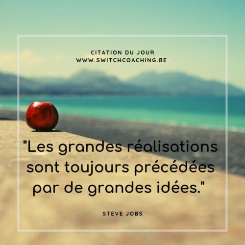 Les grandes réalisations sont toujours précédées par de grandes idées